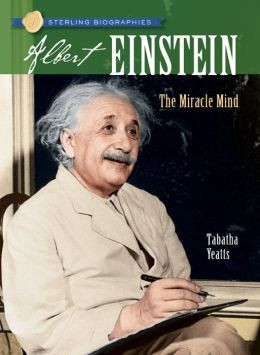 Albert Einstein: The Miracle Mind (Sterling Biographies Series)