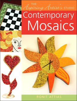The Aspiring Artist's Studio: Contemporary Mosaics