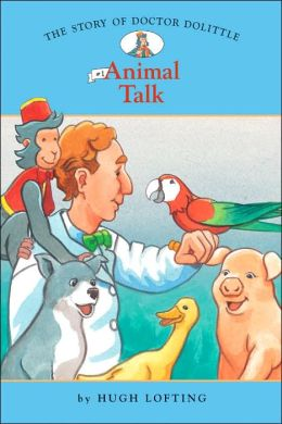 Animal Talk (Story of Doctor Dolittle Series #1)