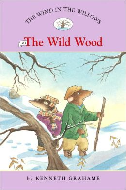 The Wild Wood (The Wind in the Willows Series #3)