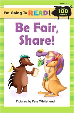 Be Fair, Share! (I'm Going to Read Series: Level 2)