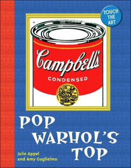 Touch the Art: Pop Warhol's Top Julie Appel