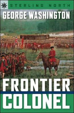 George Washington: Frontier Colonel (Sterling Point Books Series)