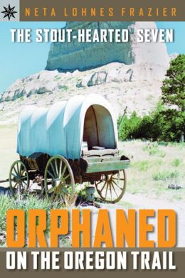 The Stout-Hearted Seven: Orphaned on the Oregon Trail (Sterling Point Books Series)