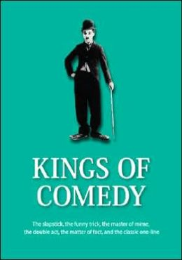 Kings of Comedy: The Slapstick, The Funny Trick, The Master of Mime, The Double Act, The Matter of Fact, and The Classic One-Line