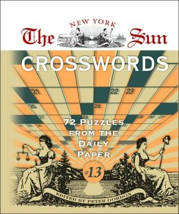 The New York Sun Crosswords #13: 72 Puzzles from the Daily Paper