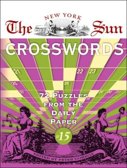 The New York Sun Crosswords #15: 72 Puzzles from the Daily Paper