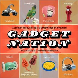 Gadget Nation: A Journey Through the Eccentric World of Invention