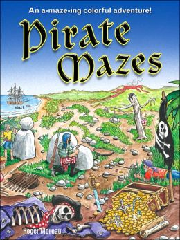 Pirate Mazes: An A-Maze-ing Colorful Adventure!