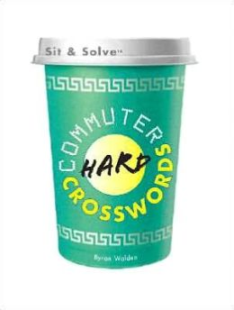 Sit & Solve Commuter Hard Crosswords