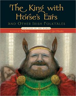 The King with Horse's Ears and Other Irish Folktales (Folktales of the World Series)