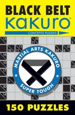 Black Belt Kakuro: 150 Puzzles
