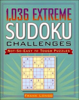 1036 Extreme Sudoku Challenges: Not-So-Easy to Tough Puzzles