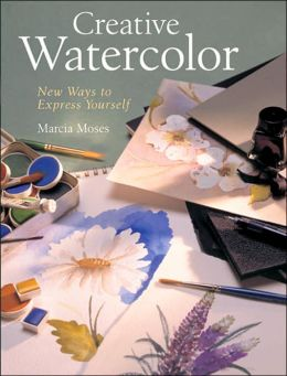 Creative Watercolor: New Ways to Express Yourself