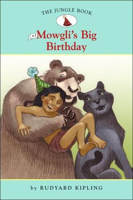 Mowgli's Big Birthday (The Jungle Book Series #3)