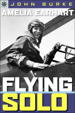 Amelia Earhart: Flying Solo (Sterling Point Books Series)