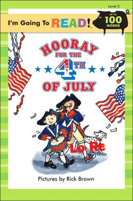 Hooray for the 4th of July (I'm Going to Read Level 2)
