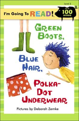 Green Boots, Blue Hair, Polka-Dot Underwear (I'm Going to Read Level 2)
