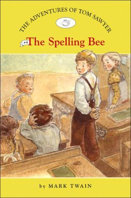The Spelling Bee (The Adventures of Tom Sawyer Series #4)