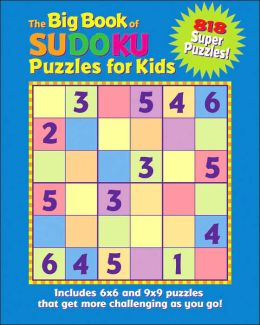 The Big Book of Sudoku Puzzles for Kids: 818 Super Puzzles!