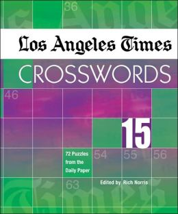 Los Angeles Times Crosswords 15: 72 Puzzles from the Daily Paper