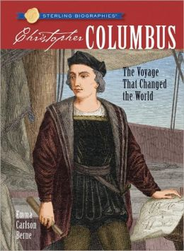 Christopher Columbus: The Voyage That Changed the World (Sterling Biographies Series)