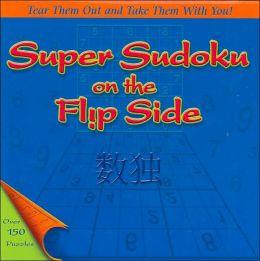 Super Sudoku on the Flip Side