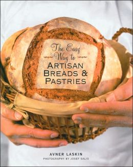 The Easy Way to Artisan Breads & Pastries