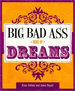 Big Bad Ass Book of Dreams