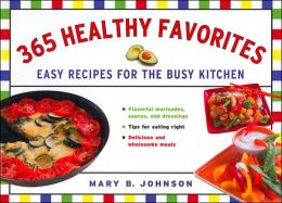 365 Healthy Favorites: Easy Recipes for the Busy Kitchen
