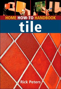 Home How-To Handbook: Tile