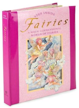 Step Inside: Fairies: A Magic 3-Dimensional World of Fairies