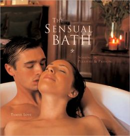 The Sensual Bath: Soaking in Pleasure and Passion