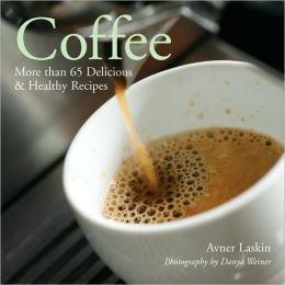 Coffee: More than 65 Delicious & Healthy Recipes