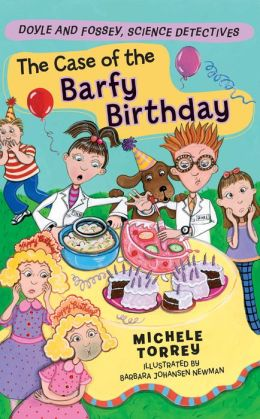 The Case of the Barfy Birthday (Doyle and Fossey, Science Detectives Series)