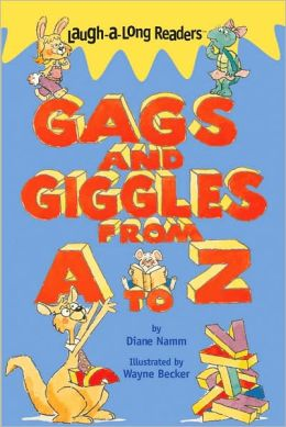 Laugh-A-Long Readers: Gags and Giggles from A to Z