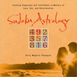 Sudoku Astrology: Creating Happiness and Succeeding in Love, Sex, and Relationships
