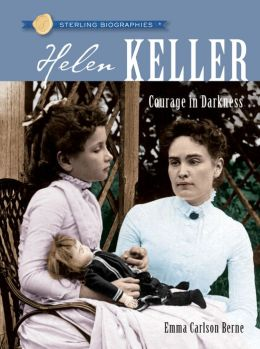 Helen Keller: Courage in Darkness (Sterling Biographies Series)