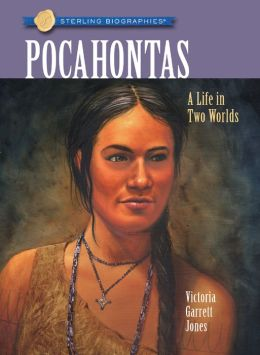 Pocahontas: A Life in Two Worlds (Sterling Biographies Series)