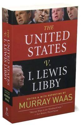 United States v. I. Lewis Libby