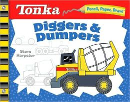 Pencil, Paper, Draw!: TONKA Diggers & Dumpers