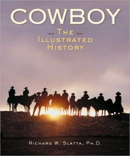 Cowboy: The Illustrated History