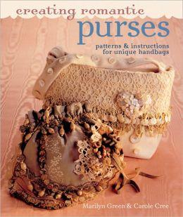 Creating Romantic Purses: Patterns & Instructions for Unique Handbags