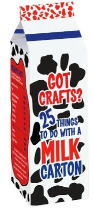 Got Crafts? 25 Things to Do with a Milk Carton