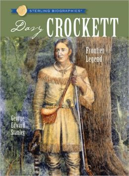 Davy Crockett: Frontier Legend (Sterling Biographies Series)