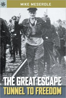 The Great Escape: Tunnel to Freedom (Sterling Point Books Series)