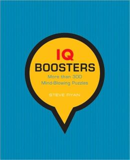 IQ Boosters: More Than 300 Mind-Blowing Puzzles