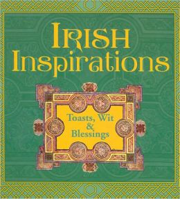 Irish Inspirations: Toasts, Wit and Blessings