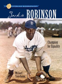 Jackie Robinson: Champion for Equality (Sterling Biographies Series)