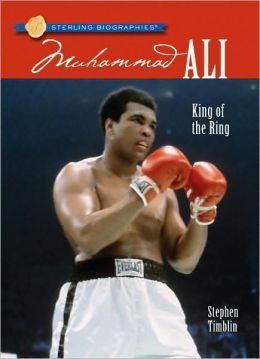 Muhammad Ali: King of the Ring (Sterling Biographies Series)